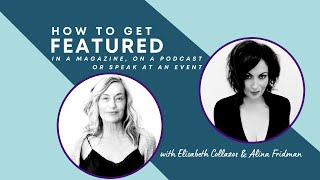 How To Get Featured in a Magazine, on a Podcast or Speak at an Event