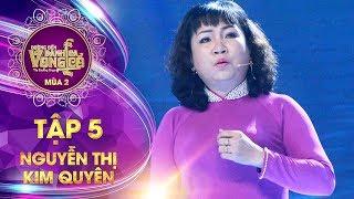 Đường đến danh ca vọng cổ 2 | tập 5: Nguyễn Thị Kim Quyên - Điệu buồn phương Nam