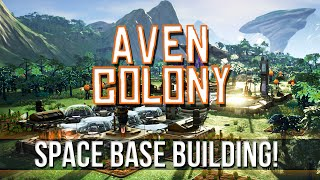 AVEN COLONY - Space Base Building! [Pt.1]