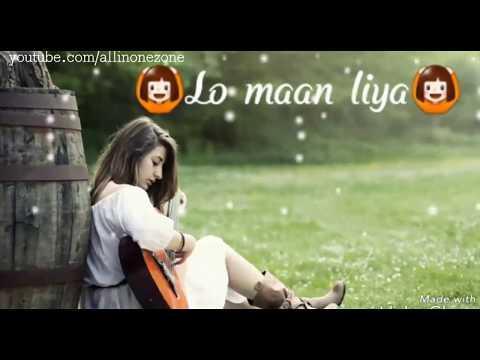 ❤Lo maan liya❤ female👩 version whatsapp short video   whatsapp 30 second status video