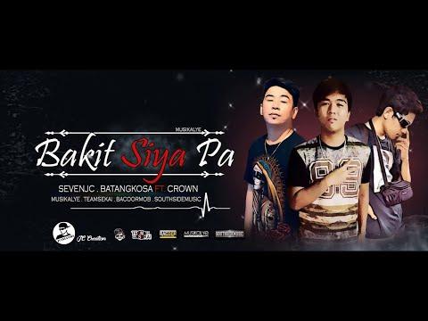 Bakit Siya Pa - Sevenjc  BatangKosa ft  Crown (SagproBeats)