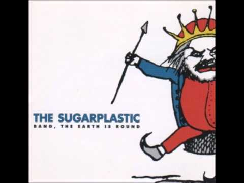 The Sugarplastic- Bang, The Earth Is Round (full album 23)