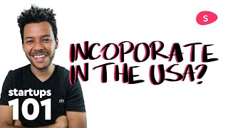 When to incorporate a business in the US: cost and expenses for startups