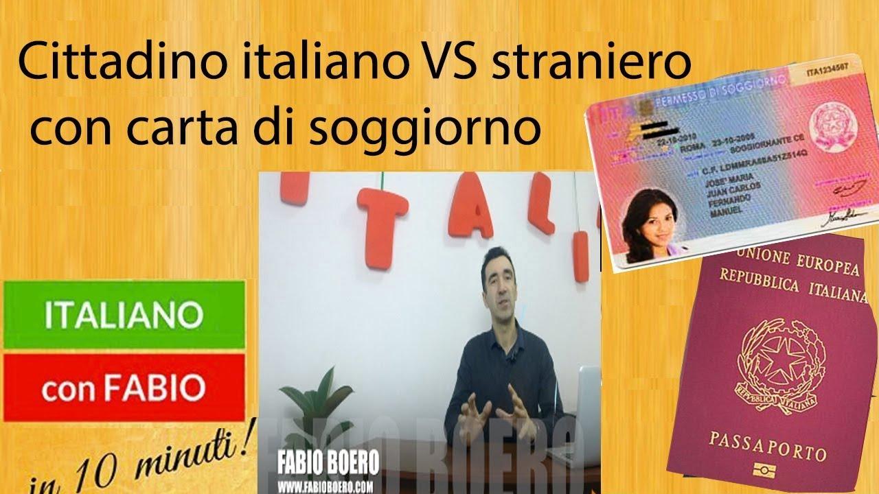 CITTADINANZA ITALIANA vs STRANIERO CON CARTA DI SOGGIORNO A TEMPO  INDETERMINATO? DIFFERENZE