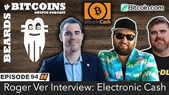 Episode 94: Roger Ver Interview: Electronic Cash