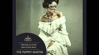 Michael & Levan and Stiven Rivic - The Puppet Master (Micah