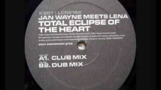 Download Jan Wayne Meets Lena - Total Eclipse Of The Heart (Club Mix) MP3 song and Music Video