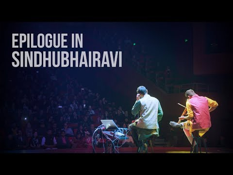 Epilogue in Sindhubhairavi - Live at Art One Nation 2.0