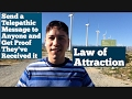 Send A Telepathic Message To Anyone And Get Proof They've Received It- Law Of Attraction