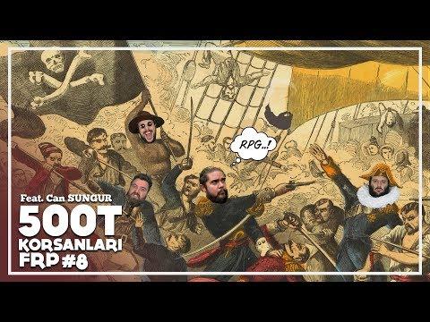 500T KORSANLARI feat. Can Sungur // FRP Bölüm #8