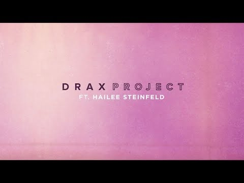 Woke Up Late Ft. Hailee Steinfeld - Drax Project (Official Lyric Video)