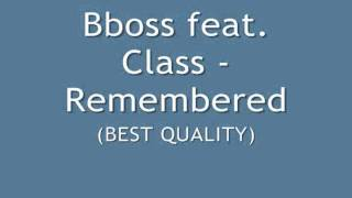Bboss feat. Class - Remembered