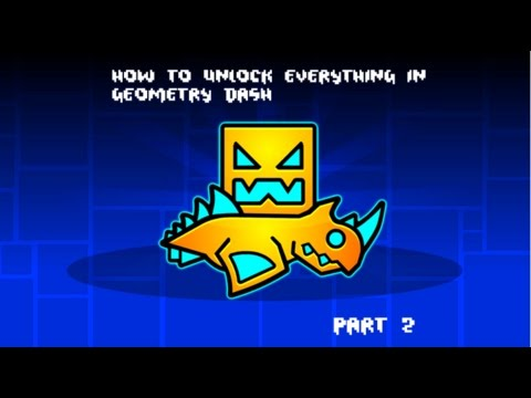 How To Unlock Everything In Geometry Dash (Part 2)