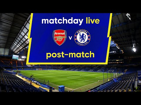 Matchday live: Arsenal - Chelsea |  Post-Match |  Premier League matchday