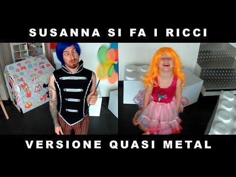 4042e40823 papà di Viola - SUSANNA SI FA I RICCI (QUASI METAL VERSION) - YouTube