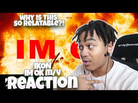 IKON - 'I'M OK' M/V - REACTION | RELATABLE
