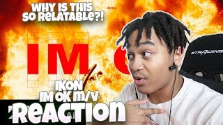 iKON - 'I'M OK' M/V - REACTION | RELATABLE
