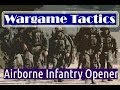 Airborne Infantry Opener - Wargame Red Dragon Strategies and Tactics Episode 3