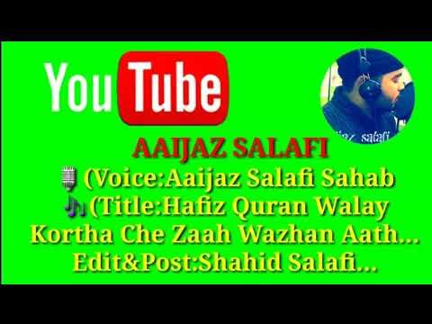 (((Title:Hafiz Quran Walay...Voice:Aaijaz Salafi Sahab...)))