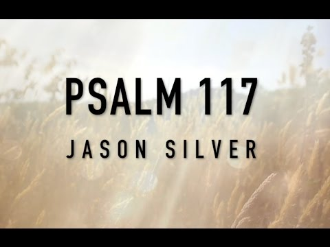 🎤 Psalm 117 Song with Lyrics  Faithful Love  Jason Silver WORSHIP SONG