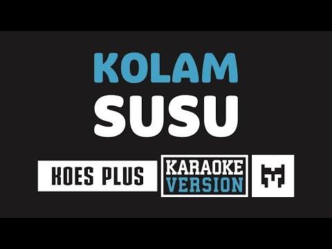 [ Karaoke ] Koes Plus - Kolam Susu