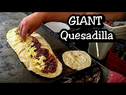 Giant Mexican Street Quesadilla