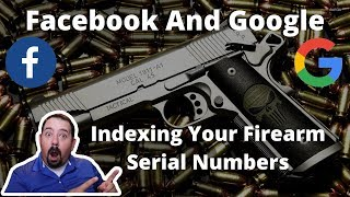Facebook and Google Indexing Firearm Serial Numbers