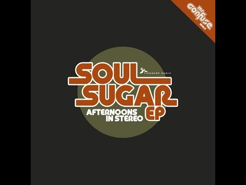 Afternoons In Stereo - Soul Sugar EP