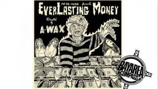 a-wax---everlasting-money-bayareacompass-waxfase