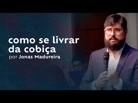 como se livrar da cobiça por Jonas Madureira