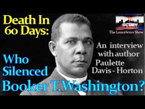Death in 60 Days: Who Silenced Booker T. Washington? -- The LanceScurv Show