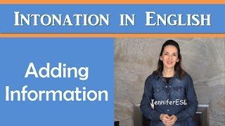 Advanced Intonation in English: Adding Information - Speak Naturally!