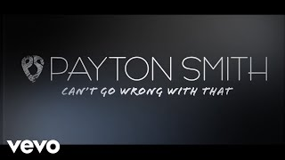 Payton Smith Can't Go Wrong With That