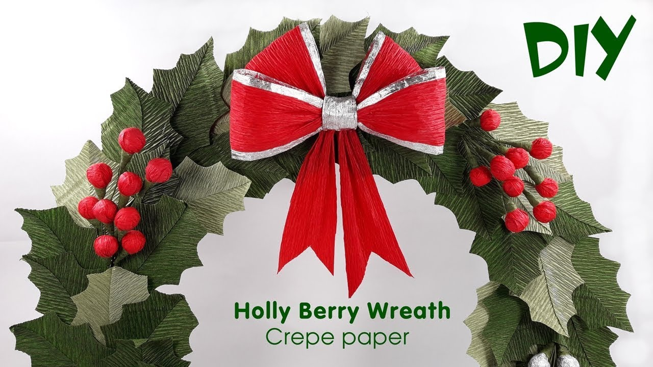 Paper Christmas Wreath Ideas.Holly Berry Wreath Tutorial Crepe Paper Christmas Wreath