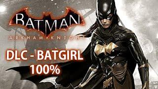 Batman Arkham Knight - DLC da Batgirl 100% [ Playstation 4 - Playthrough PT-BR ]