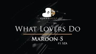 Maroon 5 - What Lovers Do ft. SZA - Piano Karaoke / Sing Along / Cover with Lyrics