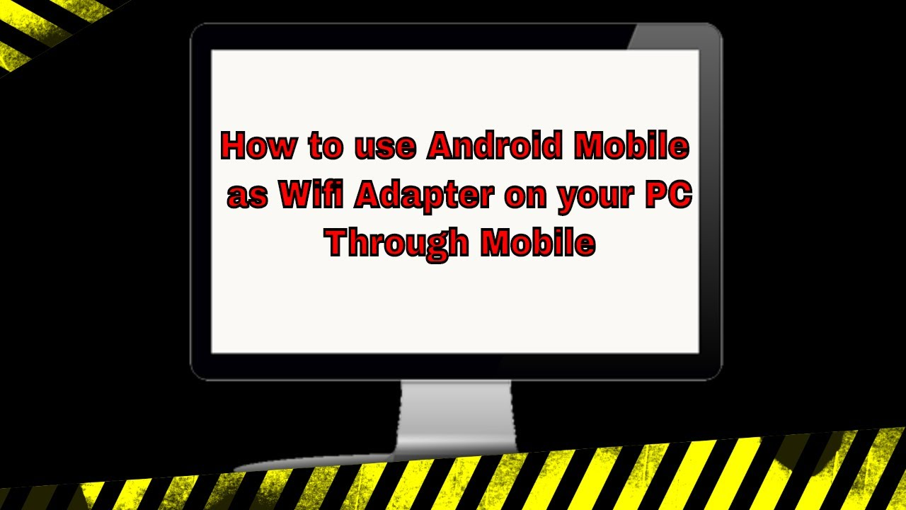 how to use android mobile as wifi adapter for your pc or use wifi on your  pc through mobile