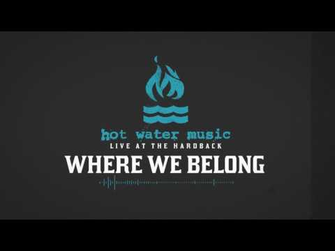 Hot Water Music - Where We Belong (Live At The Hardback)