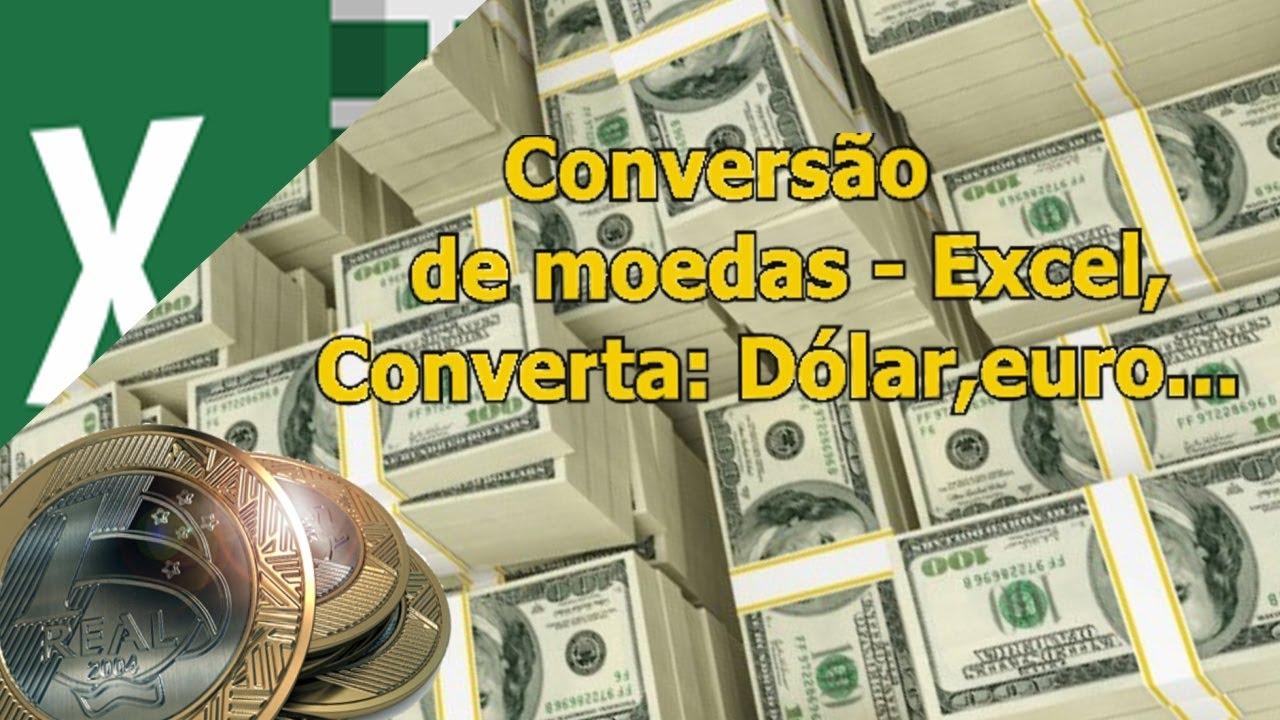 Conversão De Moedas No Excel Converter Dólar Euro Reais