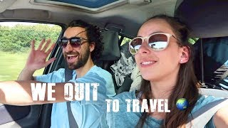 WE QUIT OUR JOBS TO TRAVEL THE WORLD 🌏 (Journey Home)