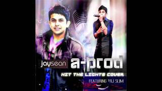 Jay Sean - Hit The Lights (Cover) - A-Prod (feat. RJ SliM)