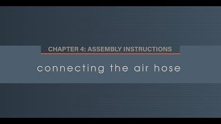 Chapter 4.1 Connecting the Air Hose