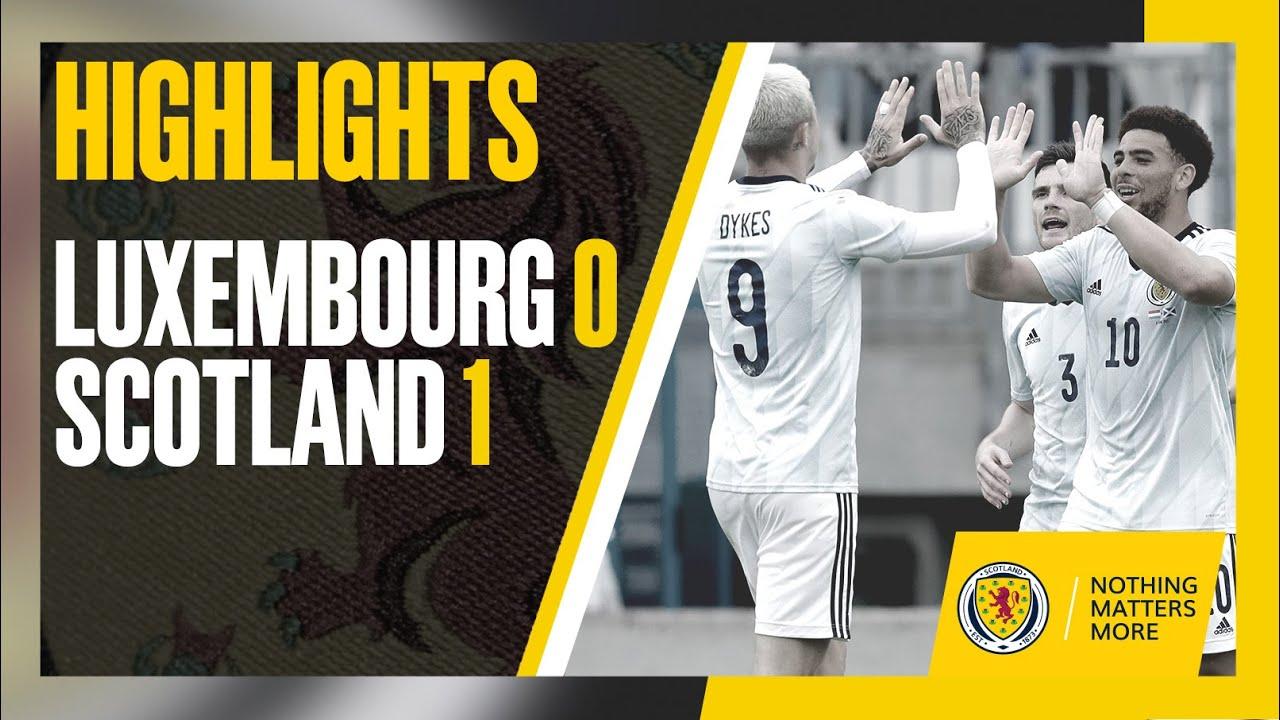 HIGHLIGHTS   Luxembourg 0-1 Scotland   International Friendly