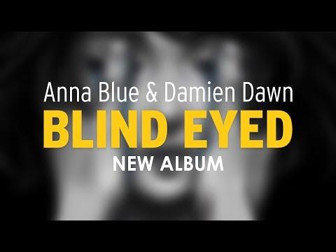 Anna Blue Damien Dawn Blind EYED Album Release