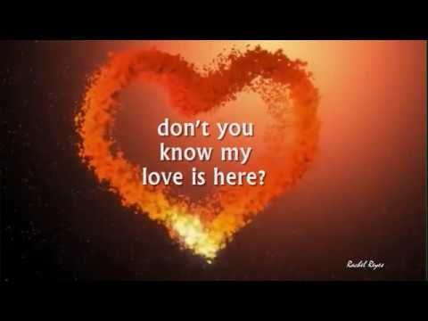 MY LOVE IS HERE - (Jim Brickman / Lyrics)