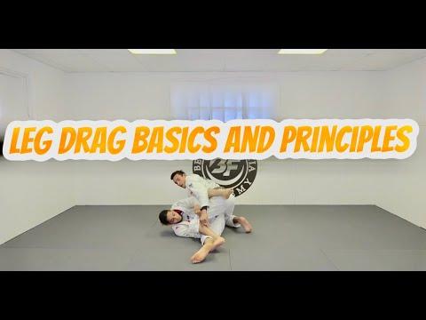 Leg Drag Basics and Principles