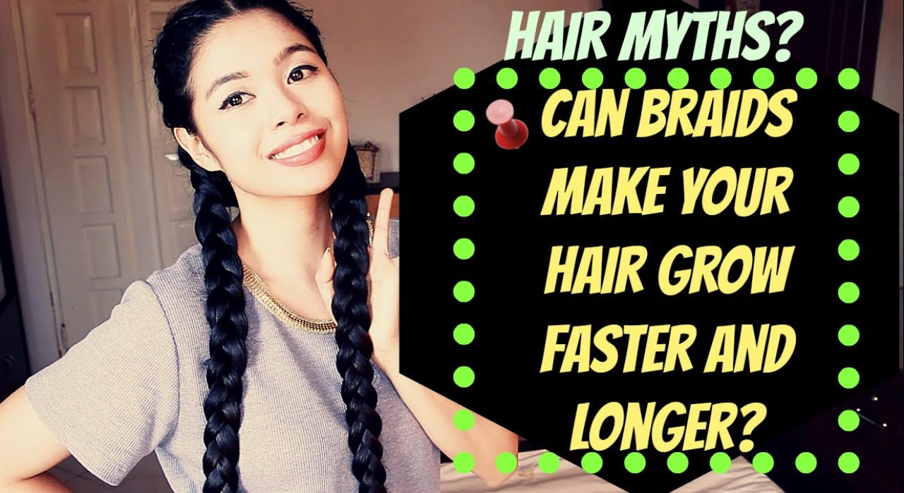 Hair Myth Can Braids Make Your Hair Grow Faster And Longer