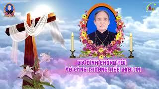 Trực Tiếp : Các Giờ Viếng Và Cầu Nguyện Tại Lễ Tang  Cụ Trùm  Maria Nguyễn Thị Sy. Giáo Họ Trình Nhì
