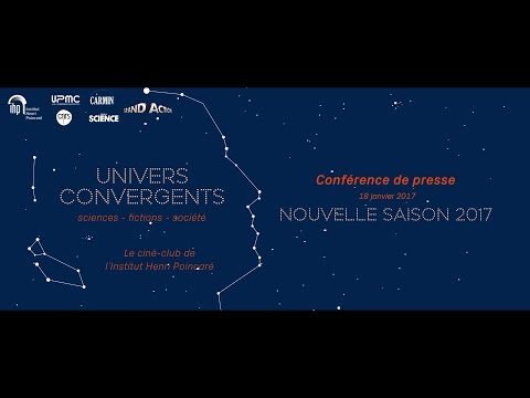 Conférence de presse (Ciné-Club : Univers Convergents 2017) - 18/01/17