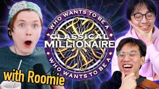 Who Wants to Be a Classical Millionaire (ft. RoomieOfficial)